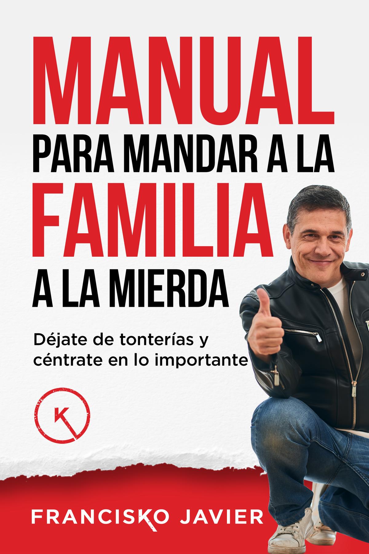 """Portada para un libro rompedor: """"Manual para mandar a la familia a la mierda""""."""