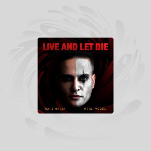 Live and let die by Rahi Malik