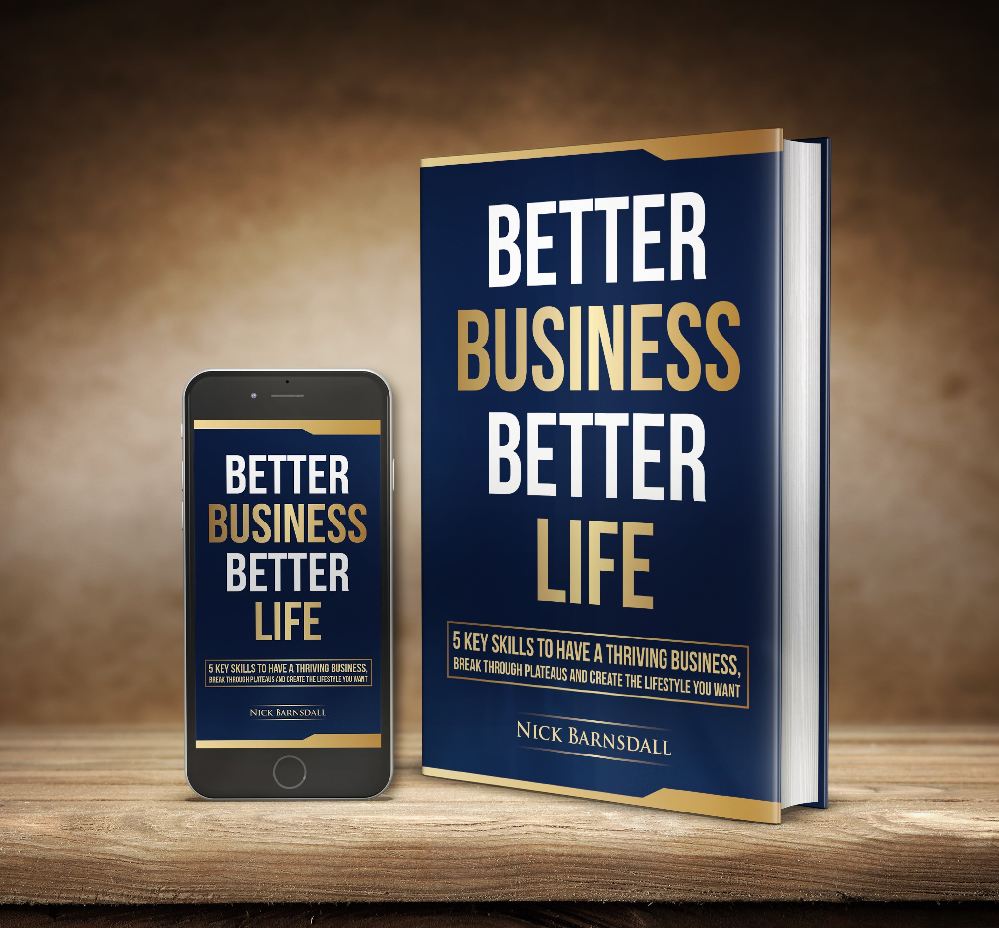 Better Business Better Life Book Cover- Nick Barnsdall