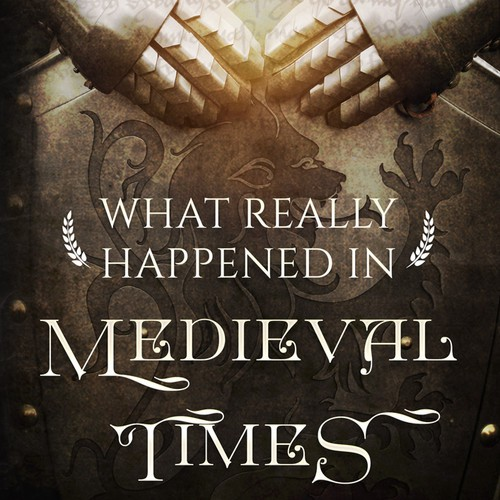 Book cover design for  What Really Happened in Medieval Times