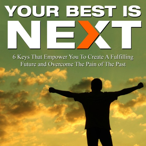 "Create a breakthrough book cover for my first release, ""Your Best Is Next"""