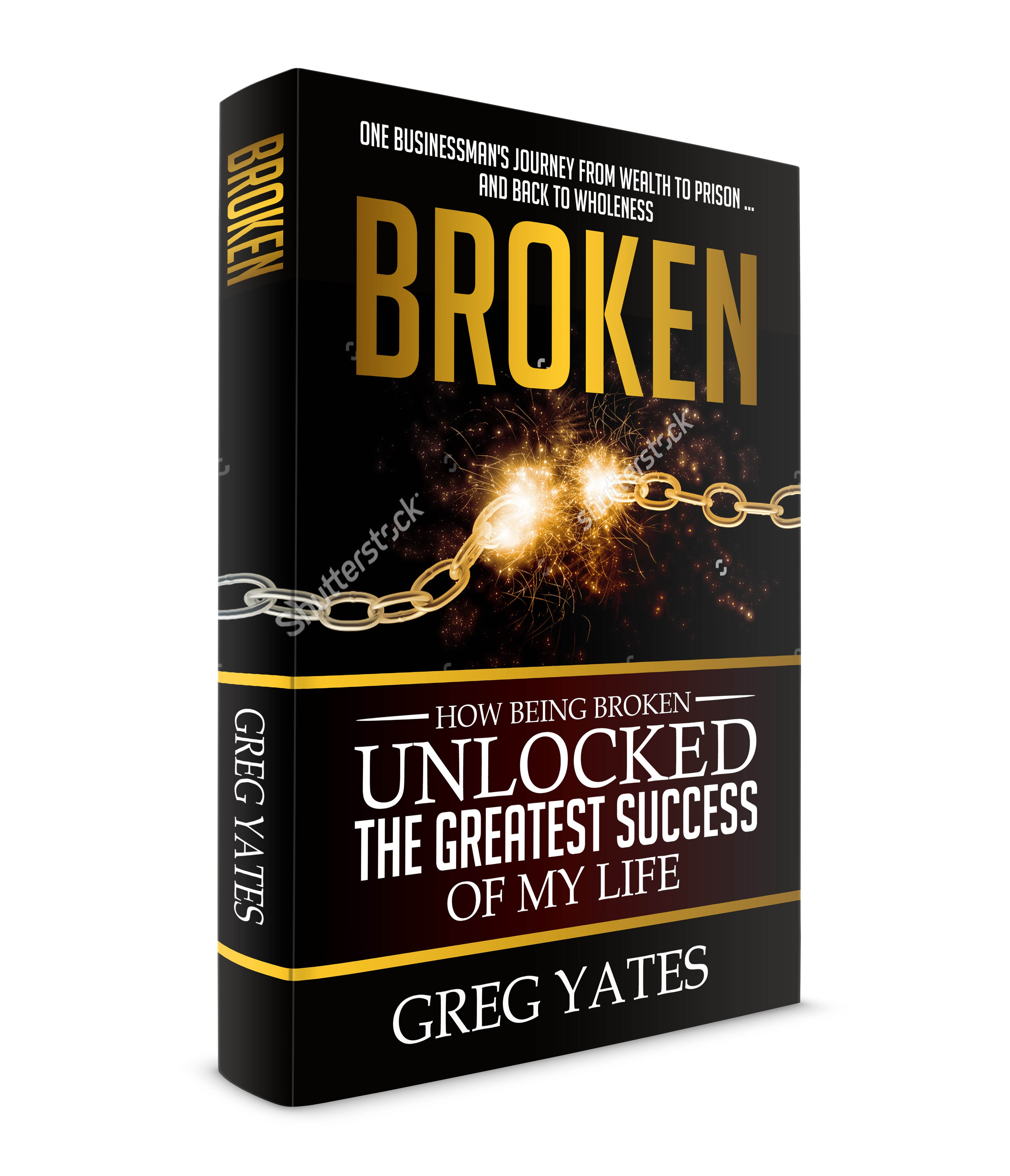 """Book cover for real life drama of a Businessman """"Broken"""" by false beliefs but ultimately restored"""