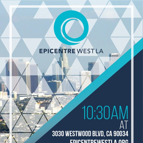 Epicentre West LA needs an engaging flyer for our epic church community to reach our LA neighborhood