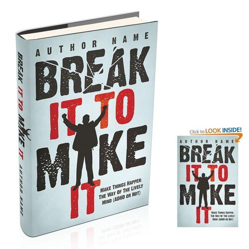 Break It To Make It