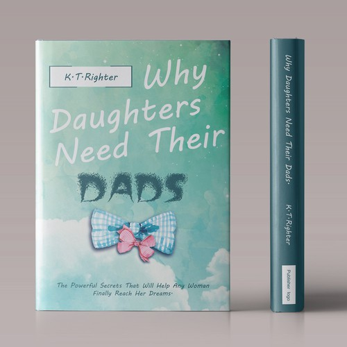 """Why Daughters Need Their Dads"" book cover design"