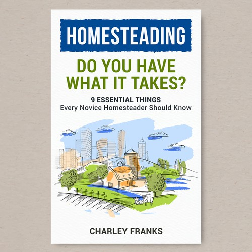 A cover design that will stand out from all the other books about homesteading