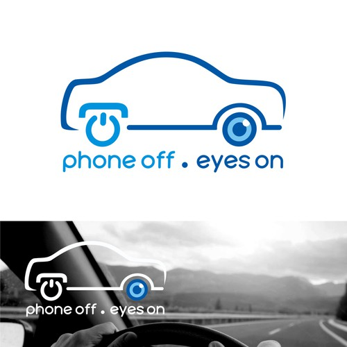Phone off - eyes on . Safety Driving