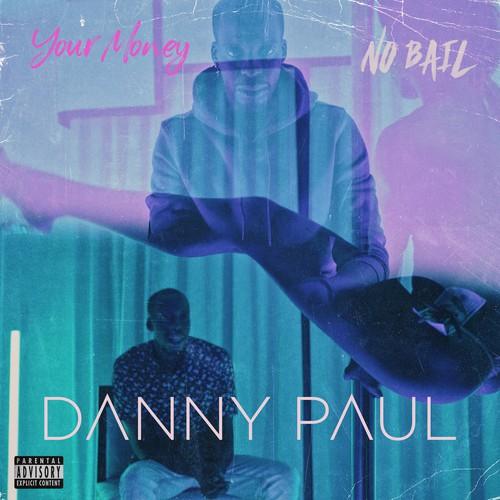 Danny Paul - Your Money/No Bail