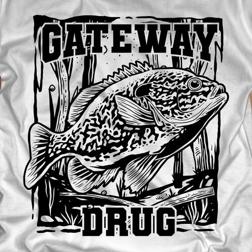 Fishing Shirt - Gateway Drug - Simple Idea