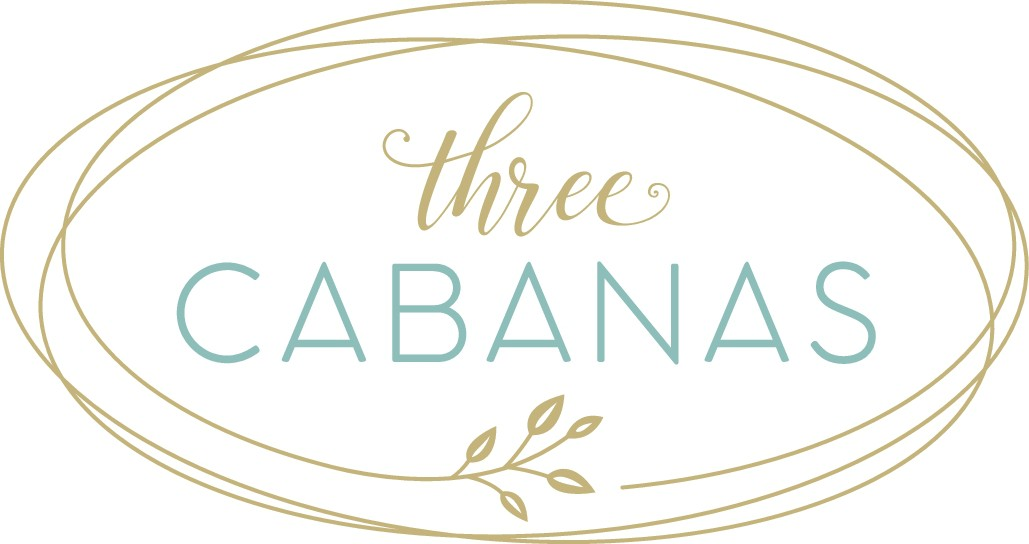 Three Cabanas represent my three daughters who live on their own now.