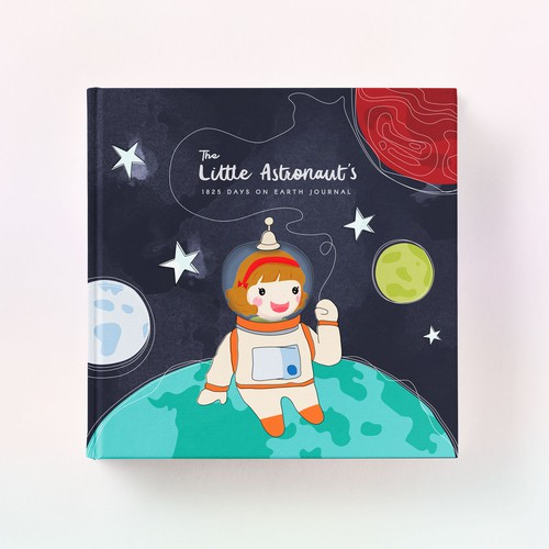 The Little Astronaut's 1825 Days on Earth Journal
