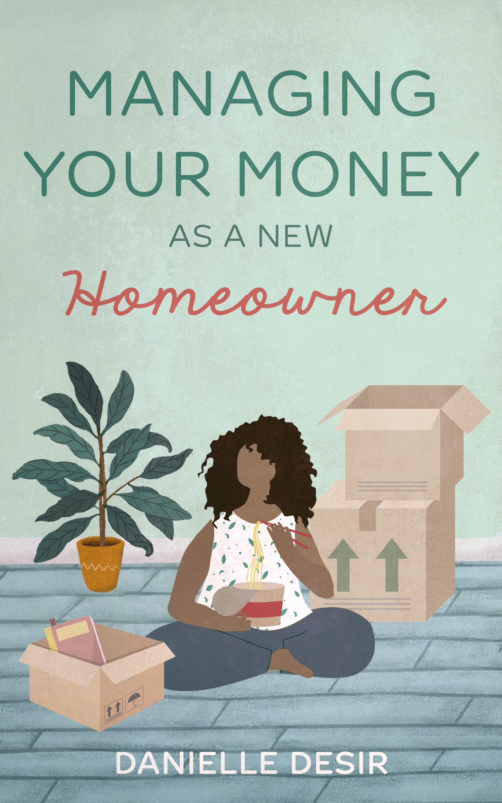 I Need A Fun Design For A Personal Finance Book About Homeownership