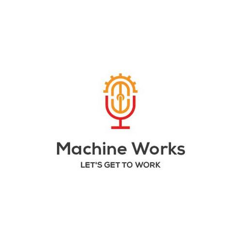 Machine Works Podcast