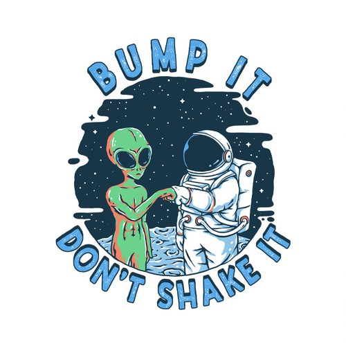 Bump it, don't shake it