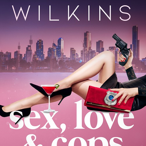Sex, Love & Cops by Wendy Wilkins