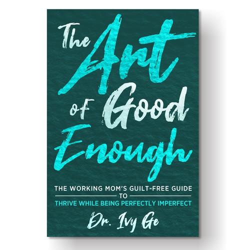 the art of good enough