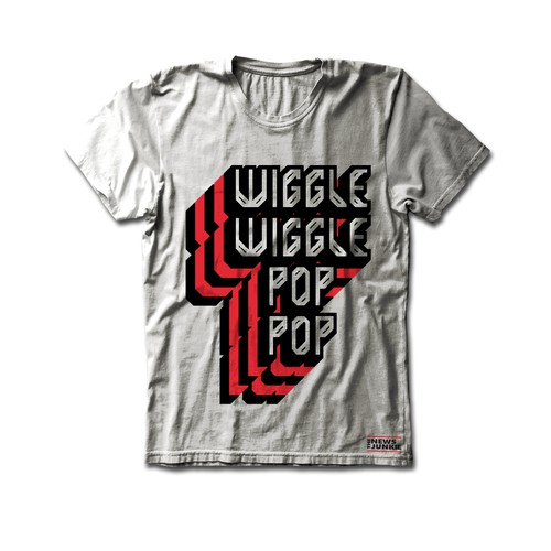 Wiggle Wiggle, Pop Pop shirt for The News Junkie