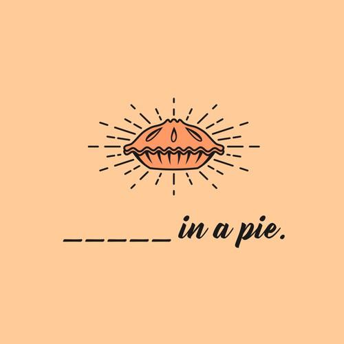 _____ IN A PIE.