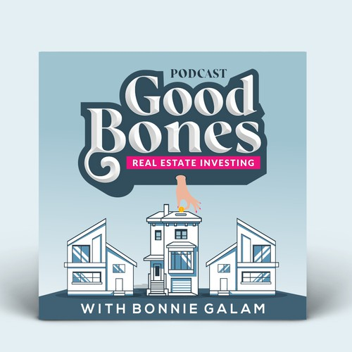 Eyecatching Podcast Art for Good Bones Real Estate Investing