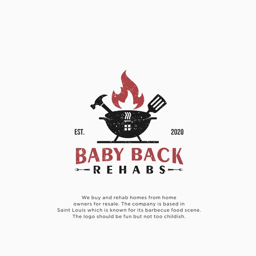 In need of a FUN yet PROFESSIONAL real estate logo for Baby Back Rehabs