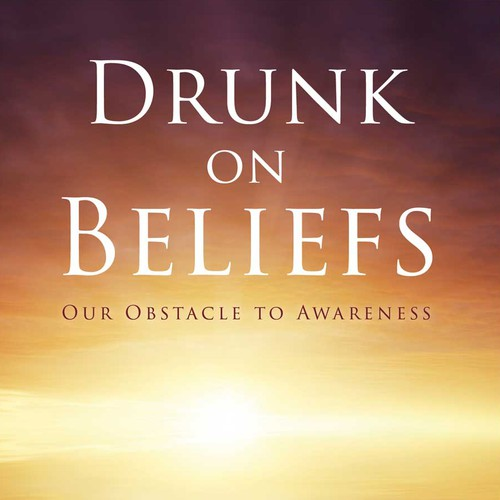"Book cover for ""Drunk on Beliefs"""