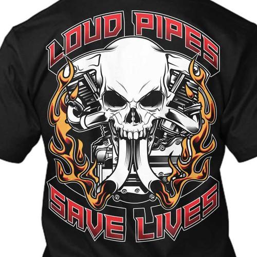 Loud Pipes Save Lives Tshirt
