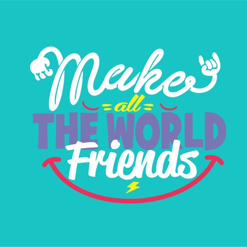 Create Global Movement: Make All the World Friends