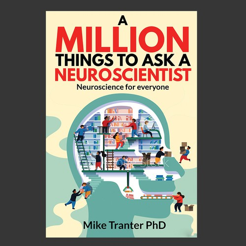 A Million Things To Ask A Neuroscientist