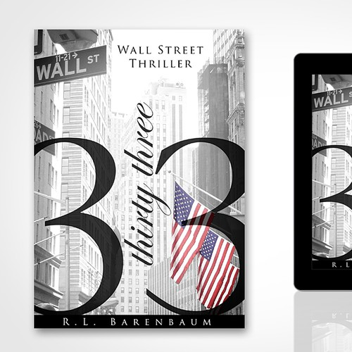 Thirty-Three - An upmarket Wall Street thriller featuring a love story, stocks and dirty traders needs an e-book cover!!