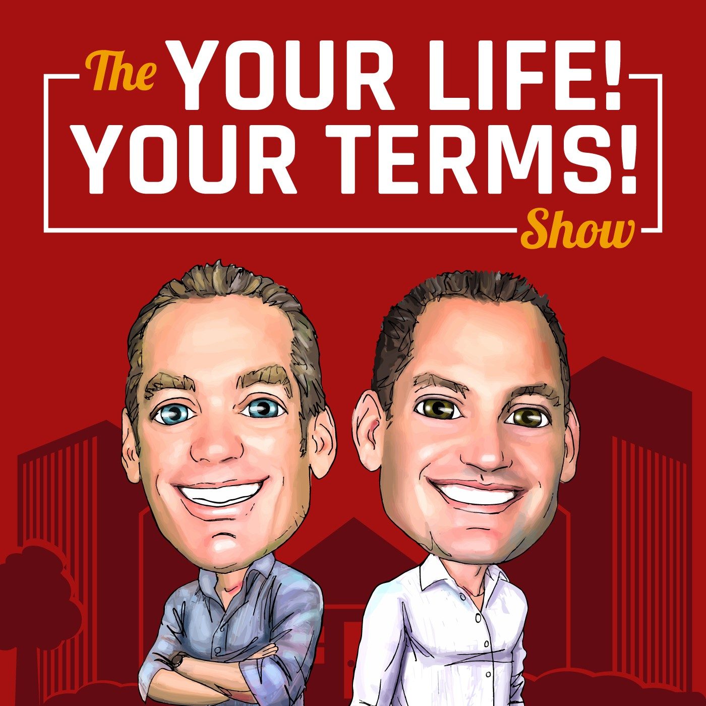 New Podcast logo for Your Life! Your Terms! Show