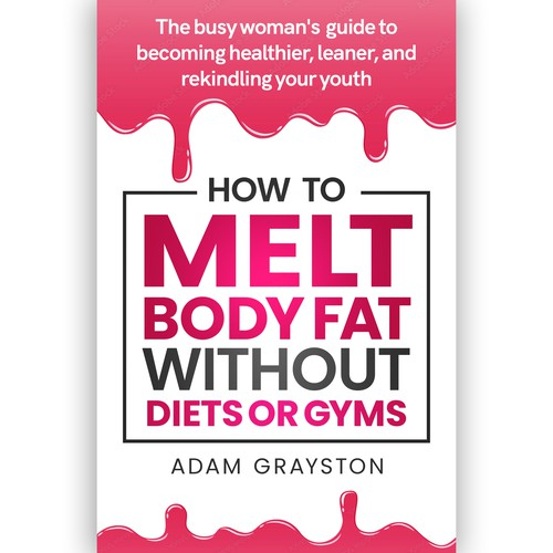 How to melt body fat, without diets or gyms