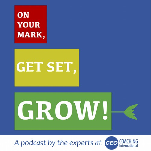 "Podcast cover artwork for ""On Your Mark, Get Set, Grow!"" a new podcast from CEO Coaching Int'l"