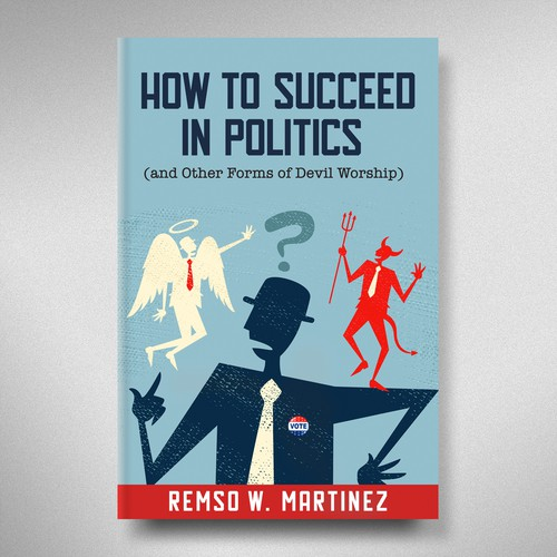How to Succeed in Politics