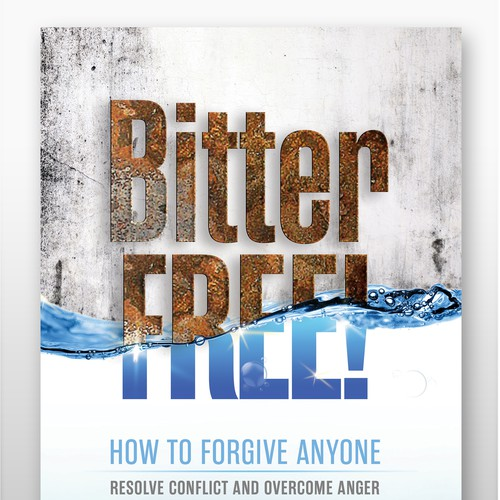"Book cover to help people get free. . . ""Bitter Free!"""