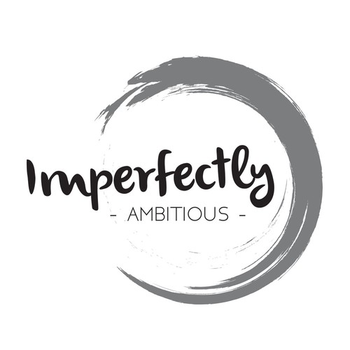 Imperfectly Ambitious