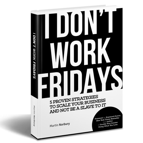 """Create a book cover for a soon to be published book called """"I don't work Fridays"""""""
