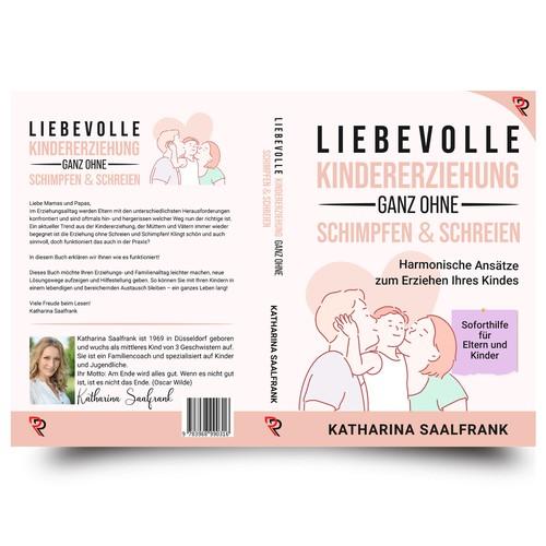 Liebevolle kindererziehung ganz ohne schimpfen & schreien