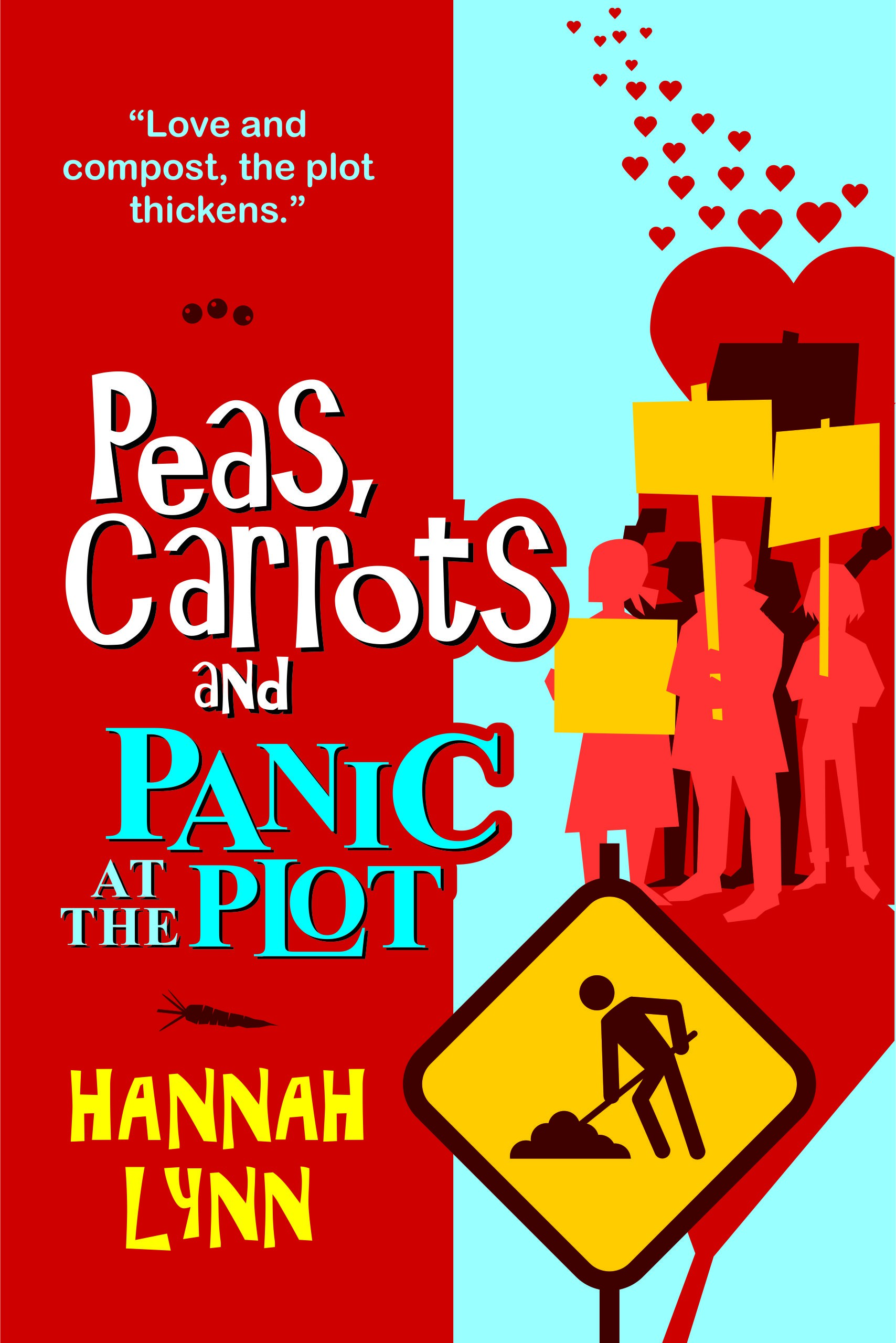 Peas, Carrots and Panic at the Plot