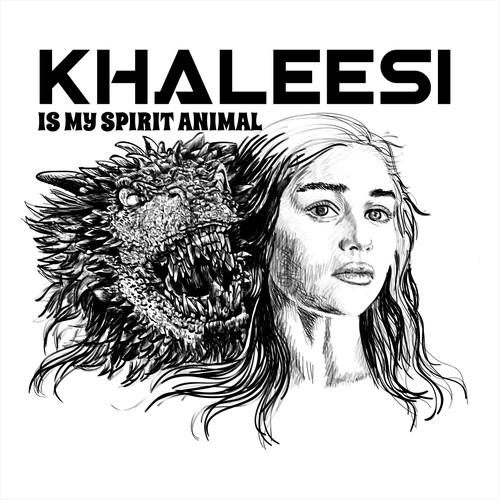 Khaleesi Is My Spirit Animal