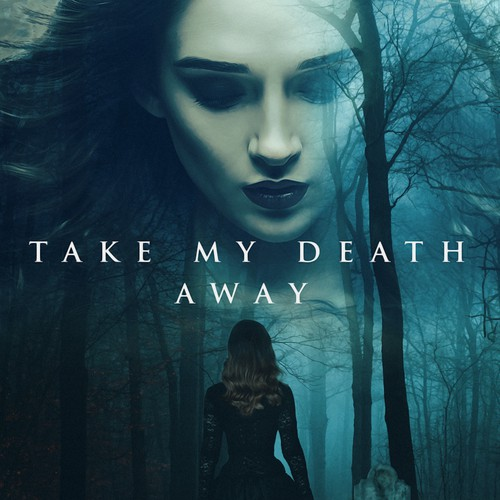 TAKE MY DEATH AWAY poster
