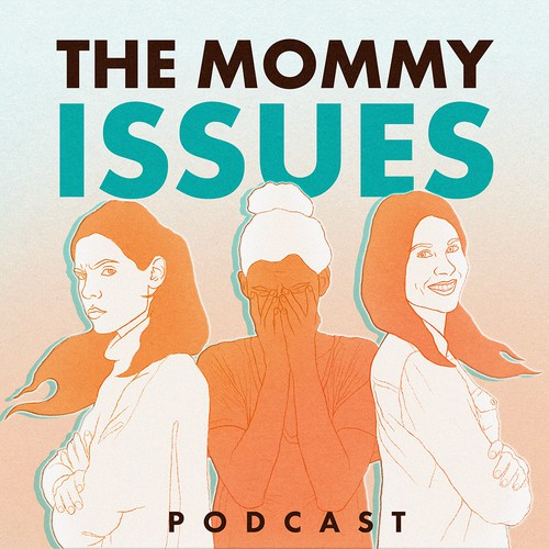 The mommy issues podcast
