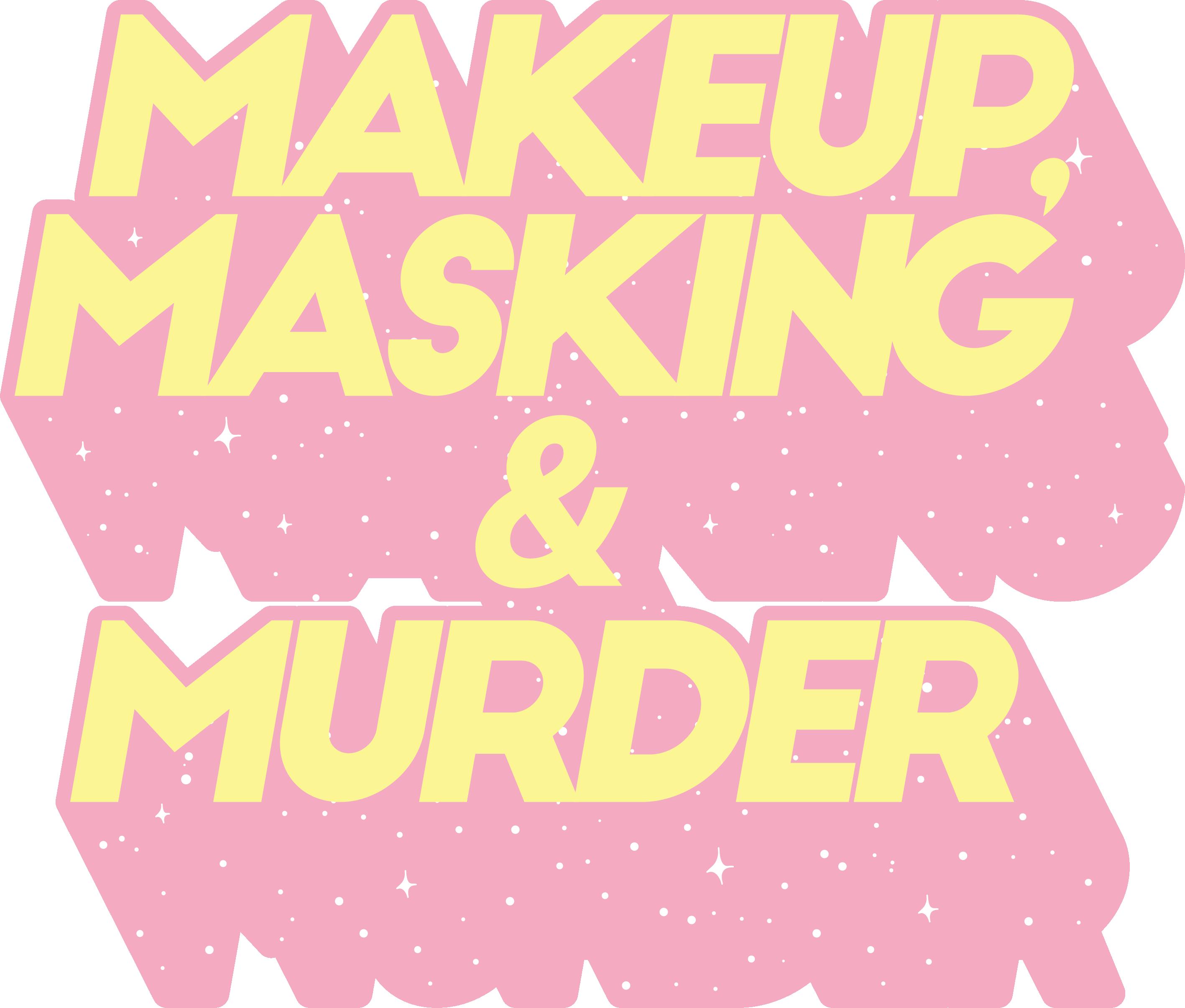 Makeup, Masking & Murder podcast