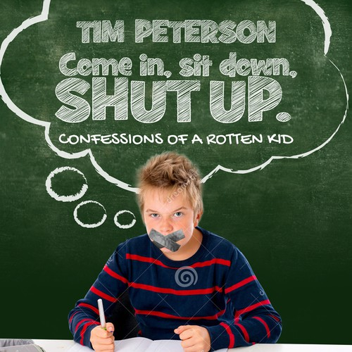 Come in, sit down, SHUT UP. by Tim Peterson (Audiobook)