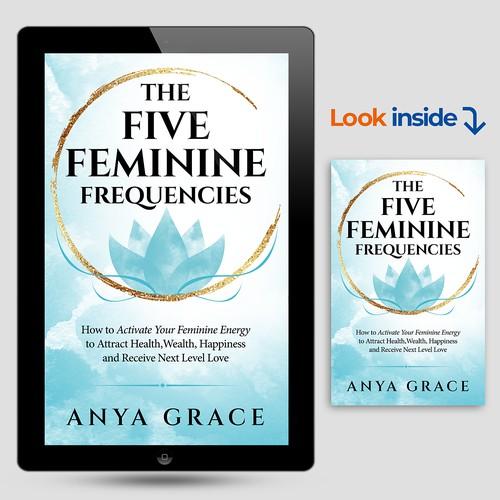 The Five Feminine Frequencies
