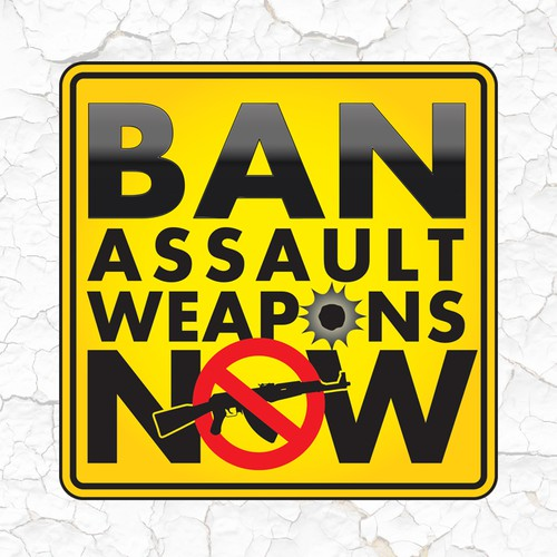 Help save lives! Create a bumper sticker to support the cause of banning assault weapons/rifles.