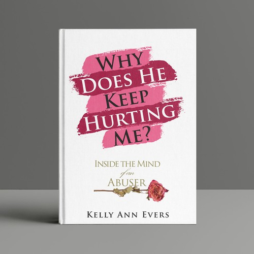 Why Does He Keep Hurting Me?
