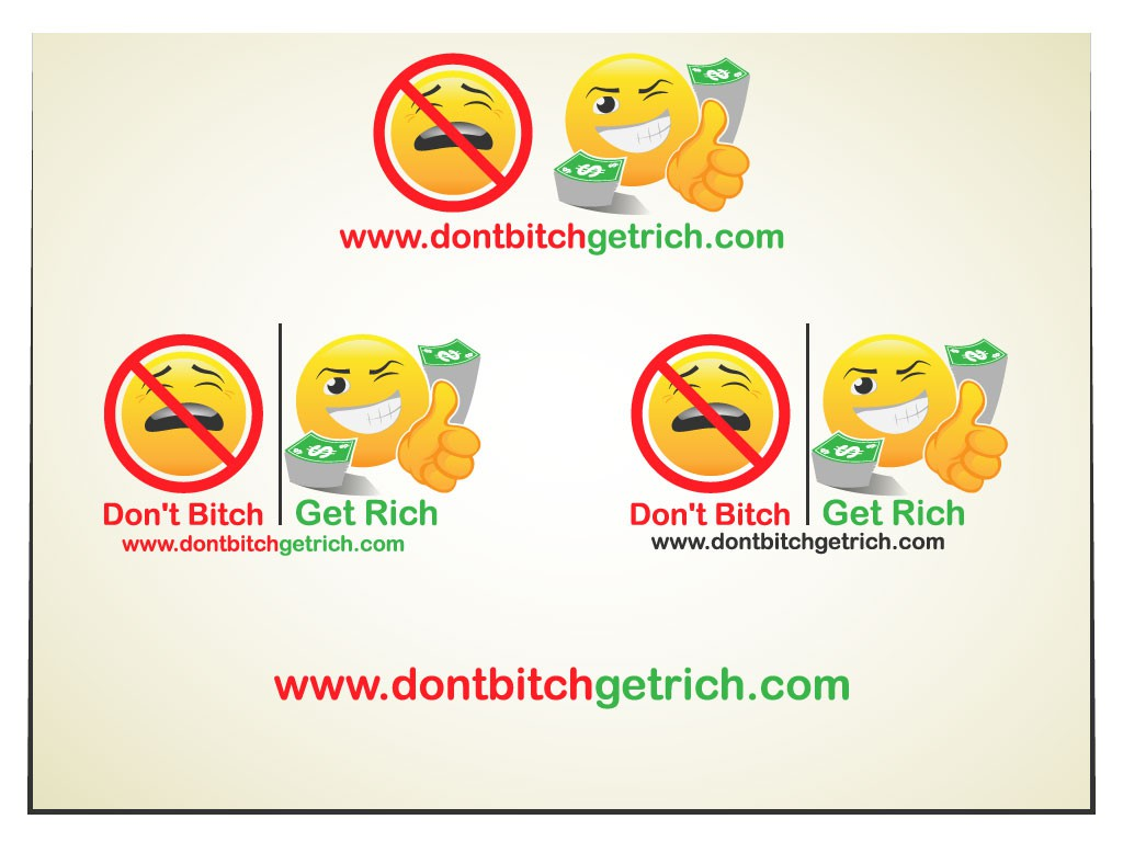 New logo wanted for Don't Bitch, Get Rich