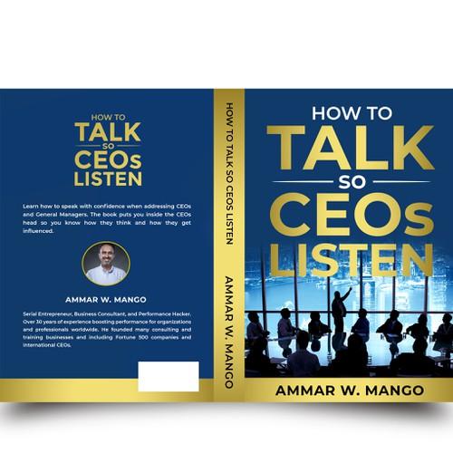 How to Talk so CEOs Listen