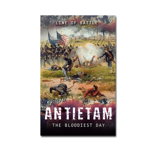 Antietam: The Bloodiest Day