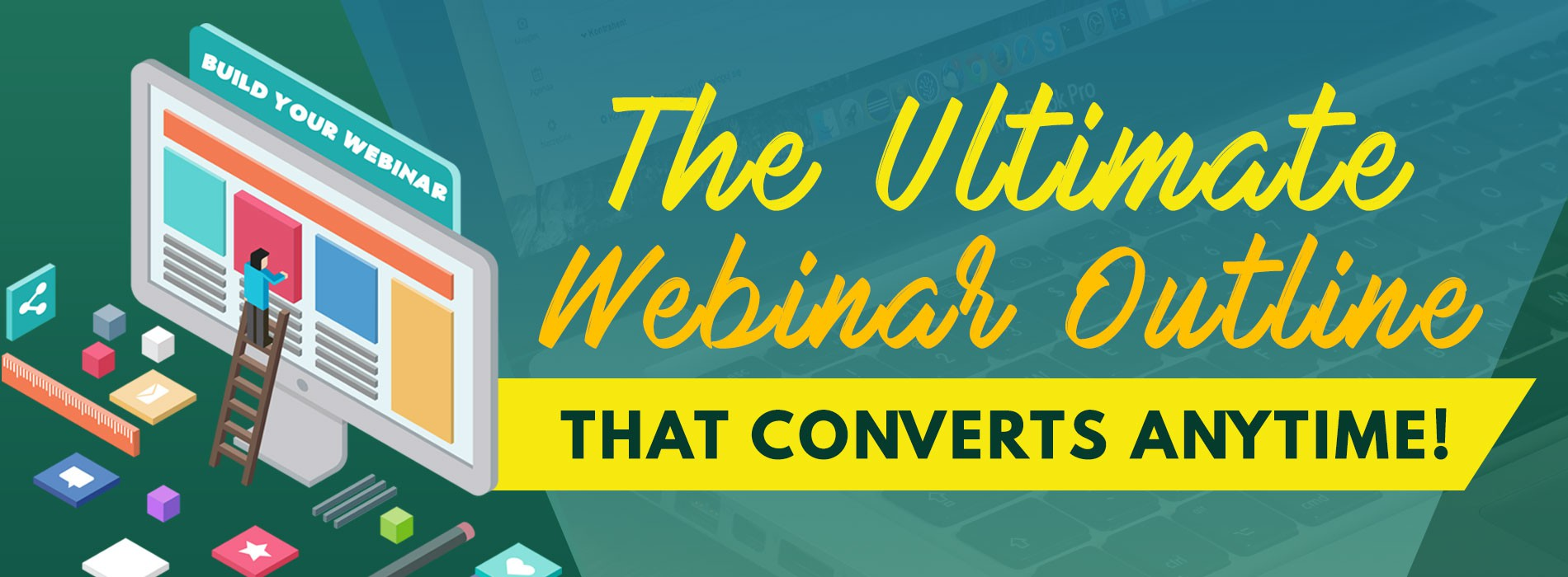 1900 x 700 Product Banner For The Ultimate Webinar Outline That Converts Everytime!